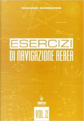 Navigazione aerea. Per gli Ist. tecnici aeronautici by Riccardo Giangrande