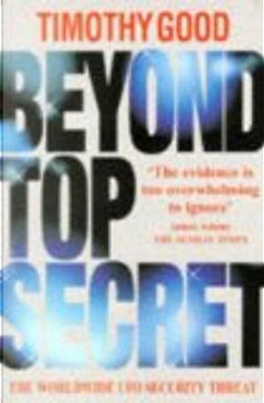 Beyond Top Secret by Timothy Good