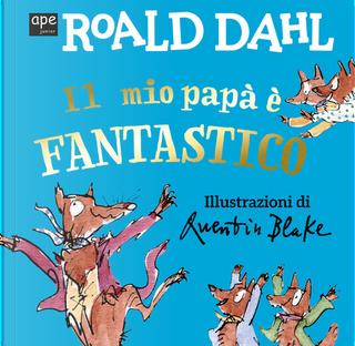 Il mio papà è fantastico by Roald Dahl