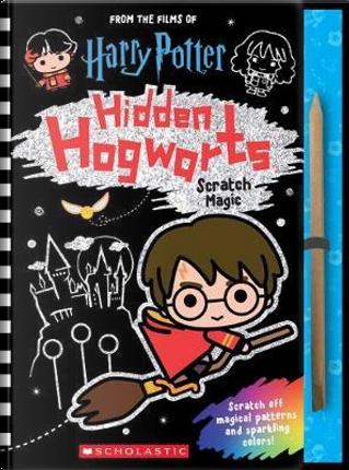 Hidden Hogwarts by SCHOLASTIC INC.