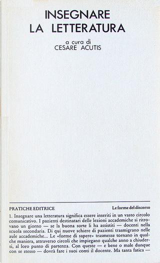 Insegnare la letteratura by Carmelo Samonà, Cesare Cases, Eduardo Sanguineti, Franco Marenco, Jacqueline Risset, L. Mancinelli, L. Terracini