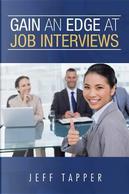 Gain an Edge at Job Interviews by Jeff Tapper