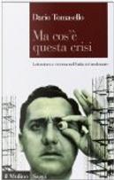 Ma cos'è questa crisi. Letteratura e cinema nell'Italia del malessere by Dario Tomasello