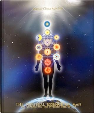 The Spiritual Essence of Man by Choa Kok Sui