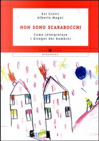 Non sono scarabocchi by Alberto Magni, Evi Crotti
