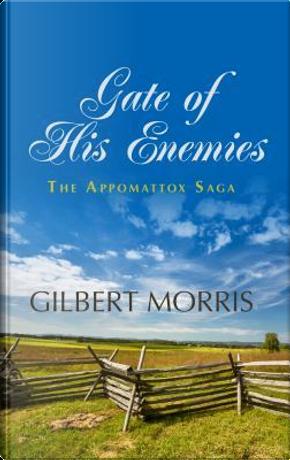 Gate of His Enemies, 1840-1861 by Gilbert Morris