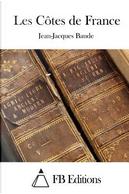 Les Cotes De France by Jean-Jacques Baude