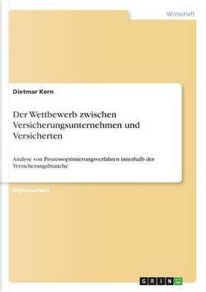 Der Wettbewerb zwischen Versicherungsunternehmen und Versicherten by Dietmar Kern