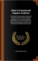 Allen's Commercial Organic Analysis by Alfred Henry Allen