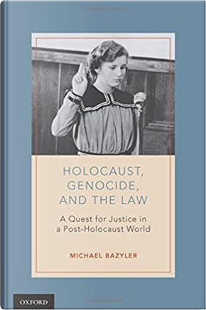 Holocaust, Genocide, and the Law by Michael J. Bazyler