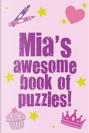 Mia's Awesome Book of Puzzles! by Clarity Media
