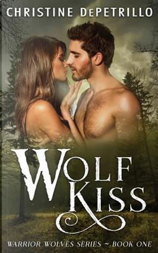 Wolf Kiss by Christine Depetrillo