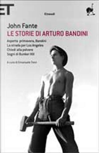 Le storie di Arturo Bandini by John Fante