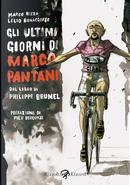 Gli ultimi giorni di Marco Pantani by Lelio Bonaccorso, Marco Rizzo