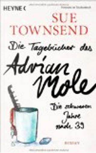 Die Tagebücher des Adrian Mole: Die schweren Jahre nach 39 by Sue Townsend