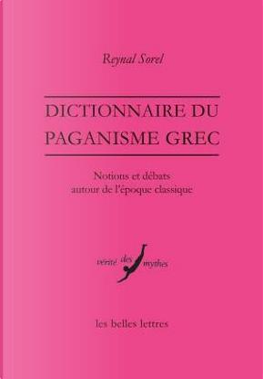 Dictionnaire Du Paganisme Grec by Reynal Sorel