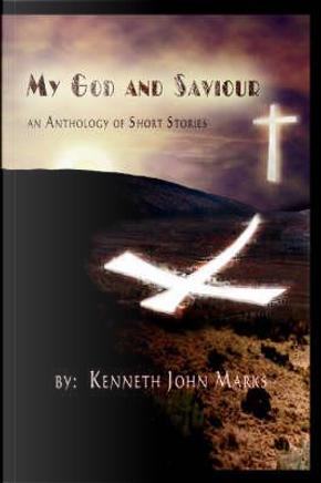 My God and Savior by Kenneth John Marks