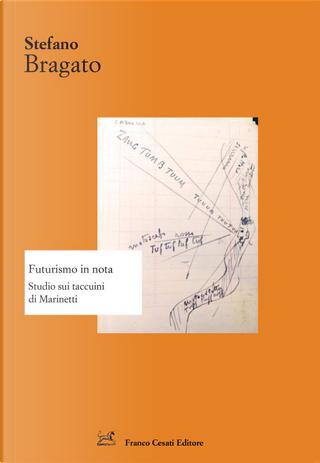 Futurismo in nota by Stefano Bragato