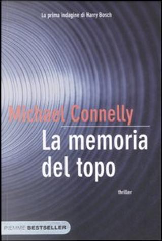 La memoria del topo by Michael Connelly