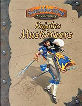 Knights & Musketeers by Andrew Peregrine, Charles Ladesich, Dana DeVries, Jim Pinto, Kevin P. Boerwinkle, Les Simpson, Mark Woodward, Martin Hall, Noah Dudley, Patrick Parrish, Rob Wieland