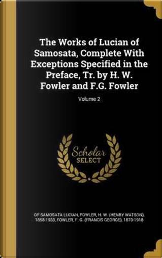 WORKS OF LUCIAN OF SAMOSATA CO by of Samosata Lucian
