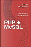 PHP e MySQL by Andrea Pacchiarotti