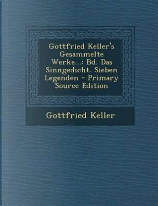Gottfried Keller's Gesammelte Werke. by Gottfried Keller