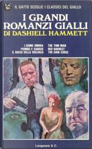 I grandi romanzi gialli di Dashiell Hammett by Dashiell Hammett