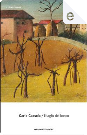 Il taglio del bosco by Carlo Cassola