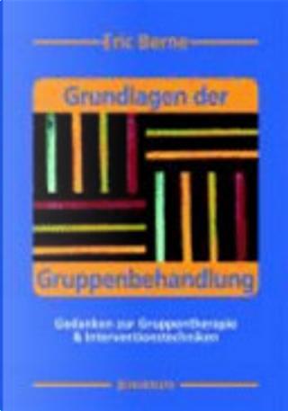 Grundlagen der Gruppenbehandlung by Eric Berne
