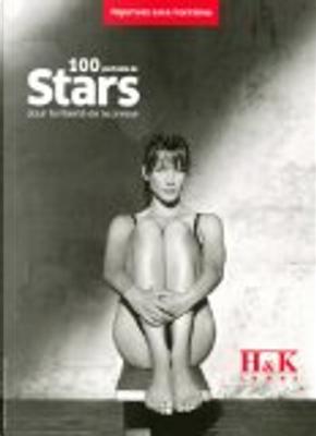 100 Portraits de stars pour la liberté de la presse by Reporters sans frontières