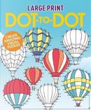 Large Print Dot-to-Dot by Arcturus Publishing