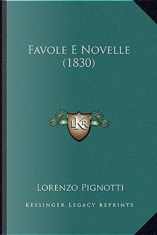 Favole E Novelle (1830) by Lorenzo Pignotti
