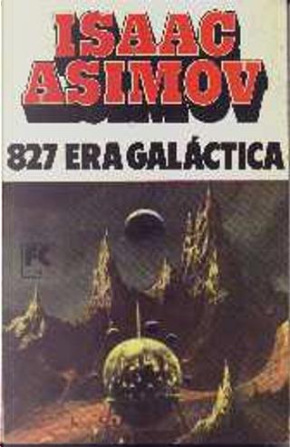 827 Era Galáctica by Isaac Asimov