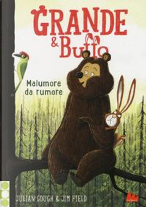 Malumore da rumore. Grande & Buffo. Ediz. illustrata by Julian Gough