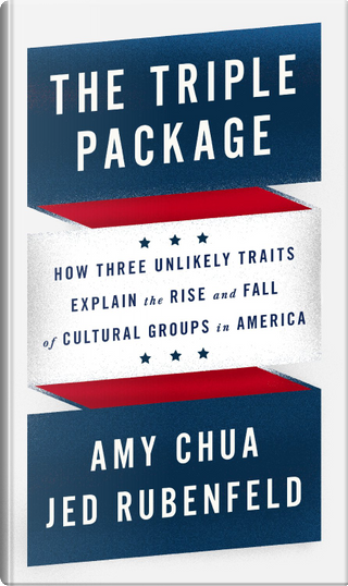 The Triple Package by Amy Chua, Jed Rubenfeld