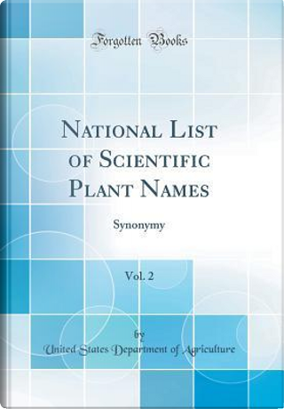 National List of Scientific Plant Names, Vol. 2 by United States Department of Agriculture