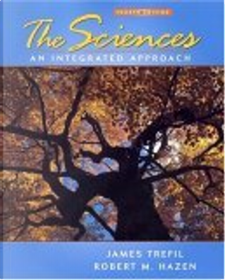 The Sciences by Robert M. Hazen, James Trefil