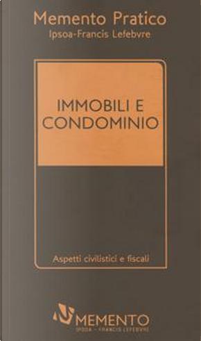 Immobili e condominio. Ediz. plastificata by Aa.vv.