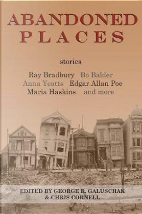 Abandoned Places by Ray Bradbury