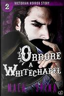Orrore a Whitechapel by Mala Spina
