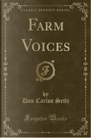 Farm Voices (Classic Reprint) by Don Carlos Seitz