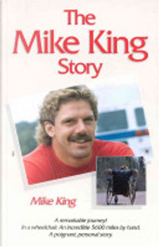 The Mike King Story by Mike King