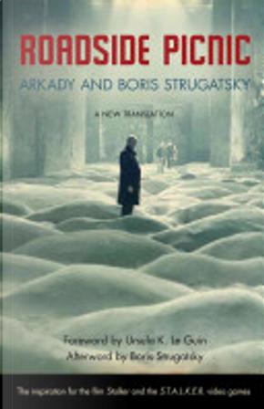 Roadside Picnic by Arkady Strugatsky, Boris Strugatsky