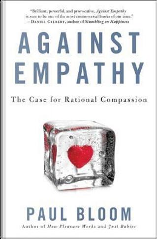 Against Empathy by Paul Bloom