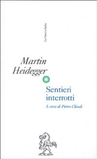 Sentieri interrotti by Martin Heidegger