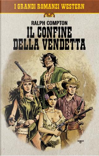 Il confine della vendetta by Ralph Compton