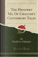 The Hengwrt Ms. Of Chaucer's Canterbury Tales (Classic Reprint) by Geoffrey Chaucer