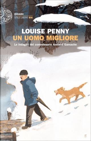 Un uomo migliore by Louise Penny