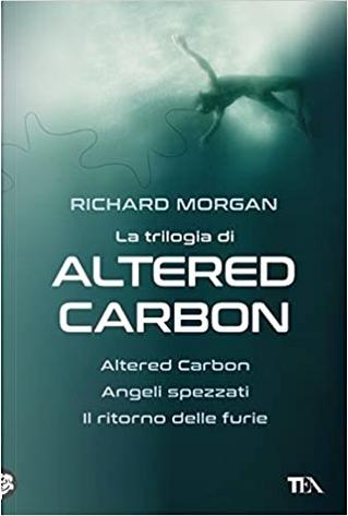 La trilogia di Altered Carbon by Richard Morgan
